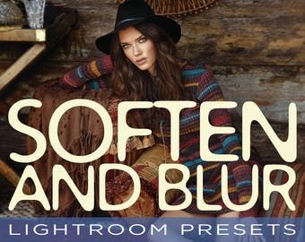 Special Effects Soften and Blur Presets - 18 Professional Soften and Blur Presets - Adobe Lightroom 4, 5, 6 and CC
