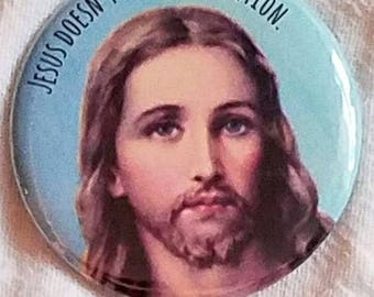 "Jesus doesn't write legislation.....2.25"" pinback button/magnet"
