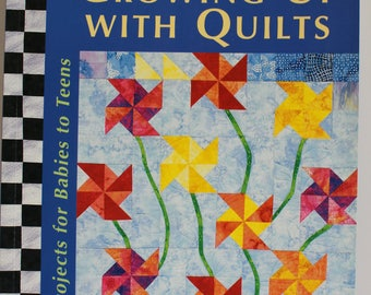 Growing up with Quilts by Mimi Dietrich and Sally Schneider