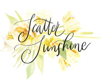 Watercolour Floral Painting - Scatter Sunshine - LDS, Mormon, and Christian Printable Art