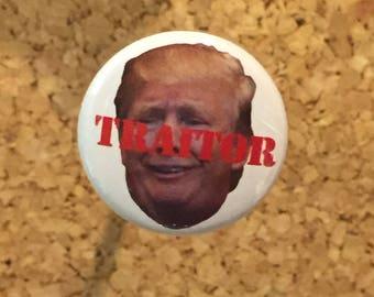 "Trump ""Traitor"" 1"" pin/magnet"