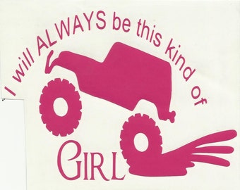 I will ALWAYS be this kind of Girl Jeep Decal
