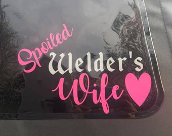 decal, wife, spoiled, love, welder's wife, spoiled welder's wife, occupation, husband, heart, window decal