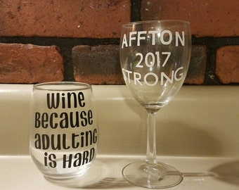 Wine. Because adulting is hard!!  Stemless or Stemmed Wine Glass