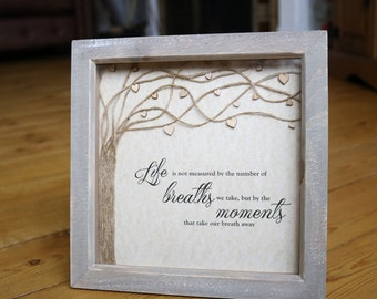 Life is not measured by the number of breaths we take, but by the moments that take our breath away/ Box Frame Gift/ Unique Gift