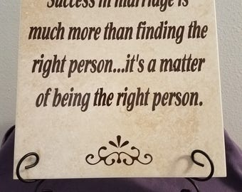 Success in marriage is much more than finding the right person...its a matter of being the right person. Light Tan Tile with Brown Decal