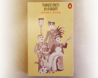 Jerome K Jerome - Three Men in a Boat - Penguin vintage paperback book - 1978