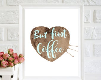 But First Coffee Print, Kitchen decor, Coffee Quote, Coffee poster, Coffee Wall Art, kitchen printable, Kitchen Wall decor, coffee lover
