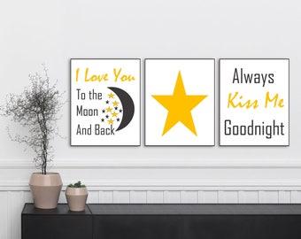 I love You to the Moon and Back, Always Kiss Me Goodnight, Star, Nursery Art, Nursery Wall Art, Nursery Decor, Set 3 Prints. Yellow and Grey