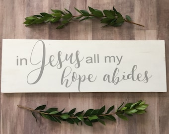In Jesus all my Hope Abides