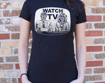 They Live 1980's Cult Film / WATCH TV / Ladies T-shirt / Large