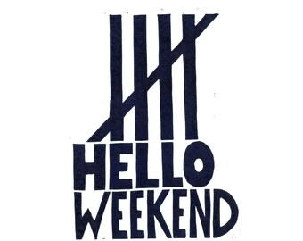 LINOCUT PRINT #Hello Weekend# - Handmade print, Linocut print, linoleum print, 11x8 inc, white paper 94 lbs (200g/m2) acid-free archival