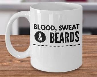 Funny Beard Mug - Beard Gift For Him - Gift For Beard Lover - Man Cave Coffee Cup - Blood, Sweat & Beards