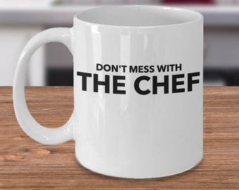 Chef Coffee Mug - Funny Gift For A Chef - Cook Gift Idea - Chef Gift Under 20 - Don't Mess With The Chef