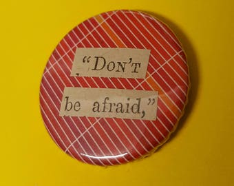 Don't be afraid Collage Badge