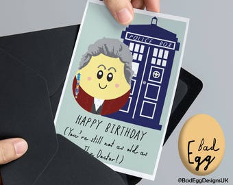 "BadEgg ""Still Not As Old As The Doctor"" - Peter Capaldi Doctor Who Inspired TV Greetings Card by Bad Egg Designs UK"