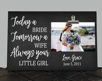PARENTS of the BRIDE gift,  Personalized Free, Today a Bride Tomorrow a WIFE Always Your Little Girl, Mother of the Bride, wedding gift