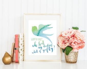 Watercolor Inspirational Quote Art, What If You Fly Print, Watercolor Print, Bird Art, Inspirational Art, Wall Art Decor