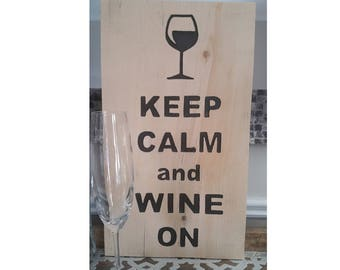 Keep Calm and Wine On - Hand Routed Wooden Sign | Decor |  Carving | Pine | Wood Sign | Stain |