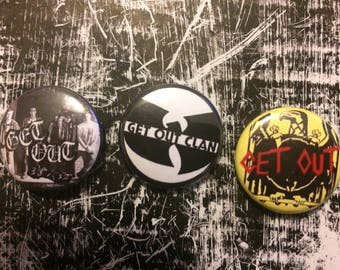 "GET OUT 1"" pinback buttons- Slayer eagle tribute, wu-tang clan tribute, group shot @ 924 Gilman St"