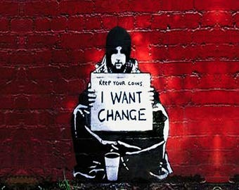 Banksy I want change Street art on canvas Large 36 x 24 Giclee Print