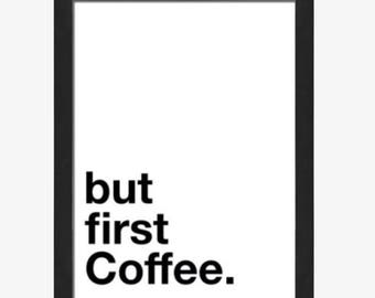 But first coffee black and white wall art framed print