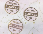 Senpai Blocked Me - Hard Enamel Pin - Lapel Pin - Badge