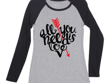 All You Need Is Love personalized graphic tee for her - women's raglan graphic t-shirt