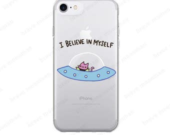 iPhone 6 Case Clear iPhone 7 Case Alien Cat I Believe in Myself Outer Space iPhone 6s Case Cat Phone Case
