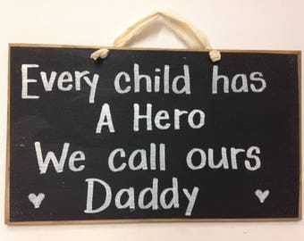 Every child has a hero we call ours Daddy sign wood Fathers day gift under 10 custom personalized from children