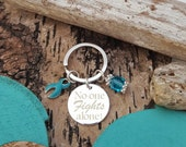 TE-3 No One Fights Alone Keychain, Cervical Cancer, PCOS, Tourettes, Ovarian Cancer Awareness