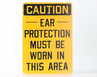 Vintage Industrial Sign, Ear protection must be worn in this area, Yellow and Black Caution Sign
