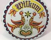 "wilkum Welcome Barn Hex Sign 7 1/2"" Conestoga Crafts Pennsylvania Dutch"