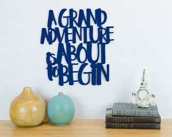 A Grand Adventure Is About To Begin, Wood Text Wall Art, Motivational Sign, Wood Quote Sign, Famous Quote Sign, Wood Meme Sign
