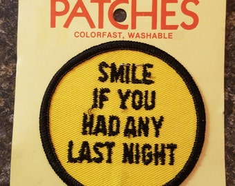Smile if you had any last night patch