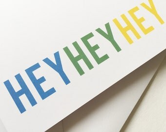 Hey Hey Hey - Greeting Card - Text, Fun, Note