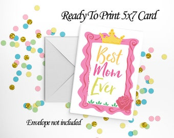Best Mom Ever 5x7 Ready To Print Card and Envelope Set