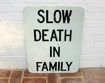 Vintage Metal Sign Vintage Death In Family Sign Vintage Funeral Sign Creepy