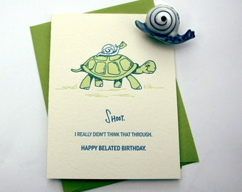 Happy Belated Birthday! Shoot. I Really Didn't Think That Through - Greeting Card