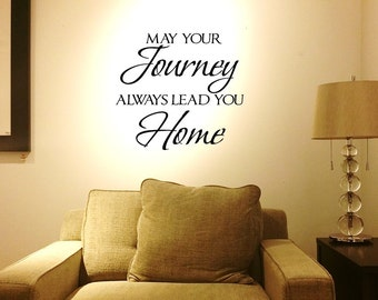May your journey always lead you home Wall Decal/Wall Words/Wall Transfer/Vinyl Lettering