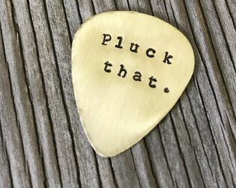 Hand stamped brass guitar pick pluck that. ready to ship fun gift for him boyfriend musician gift guitarist guitar plectrum