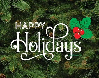 Christmas wall decal, Happy Holidays, Seasons Greetings, December 25, Vinyl Wall Word, Holly with berries, happy holidays vinyl decal, decal
