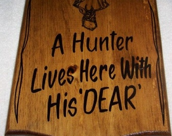 Personalized Hunter Sign Great Gift Idea! A Hunter Lives Here With His 'DEAR""
