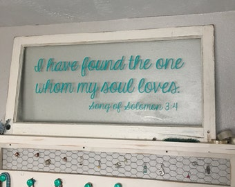 I Have Found The One Whom My Soul Loves Song Of Solomon 3:4  - Wall  Decal - Bible Verse - Wall Decor - Housewarming Gift - Wedding Gift