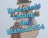 Reserved Listing for blanca1954