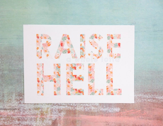 Raise Hell typographical art print *SALE - 20% OFF*
