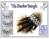 Tila Beading Pattern, Tutorial, Bangle - TILA STACKER