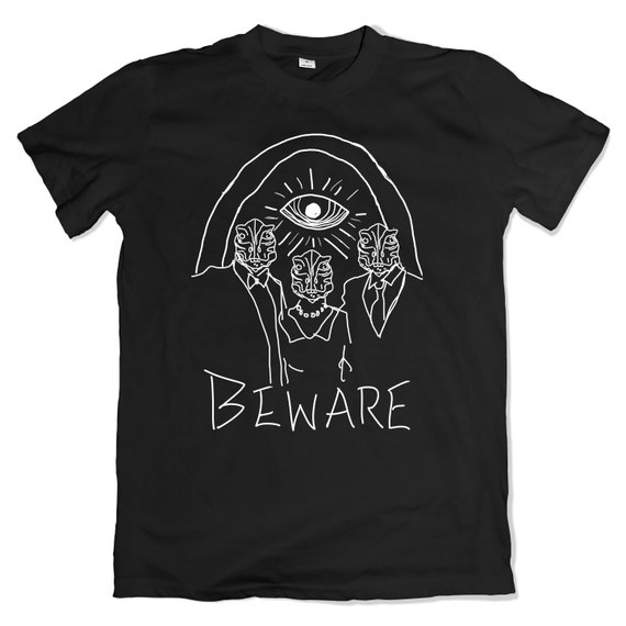 BEWARE T-SHIRT. Lizard People Tee. Donald Trump Hillary Clinton Bill Clinton Illuminati The Arch