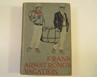 Vintage Book  Frank Armstrong's Vacation  by Matthew Colton 1911