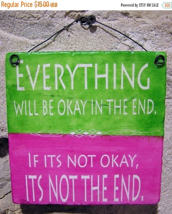 Rush for Christmas Unique Art, Everything Will be Ok in the End, If it's not OK it's not the End, Inspirational Hanging Tile, Custom